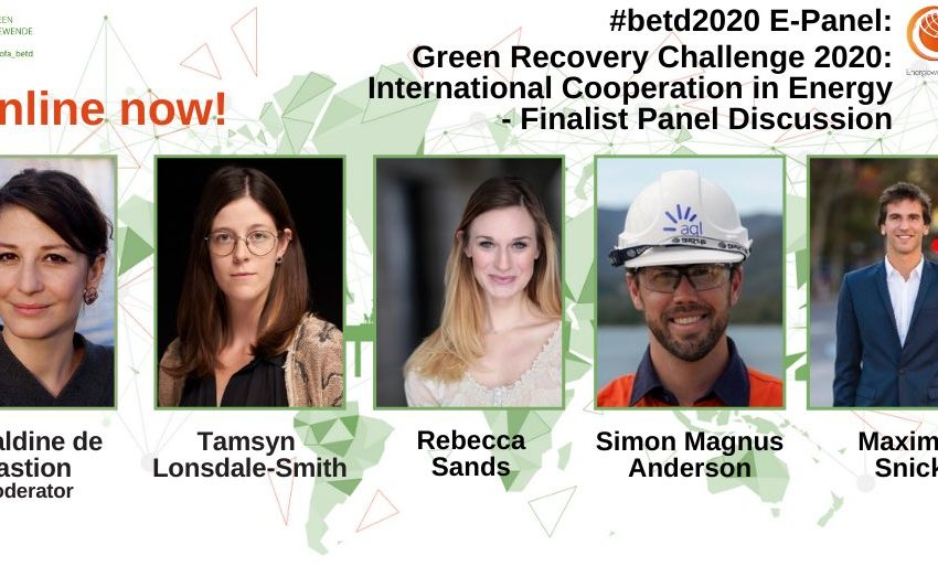 @greensofa_betd: Now a new #betd2020 e-panel is up! This time @geralbine sits down with the finalists of the #GreenRecoveryChallenge to discuss about their ideas for the #global #energytransition! Enjoy!