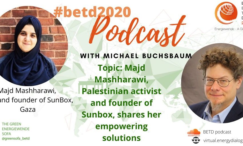 greensofa_betd: Tomorrow we will publish a new episode of the #betd2020 Podcast!@LMicalBuchsbaum sits down with @MajdMashharawi CEO and founder @SunBoxGaza. She is a palestinian activist and  shares her #empowering solutions for #Palestine. Stay tuned! #energytransition